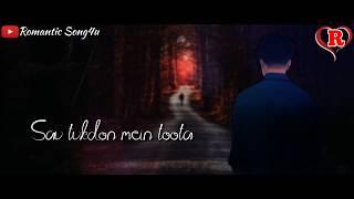 Tera Shehar WhatsApp Status Video 🥀😔   Sad Love 💔   Romantic Song4u 🥀❤️