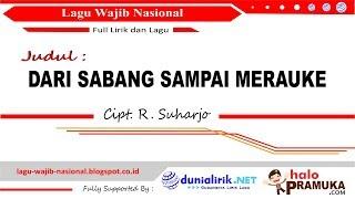 DARI SABANG SAMPAI MERAUKE Lirik (Lagu Wajib Nasional) Cipt. R Suharjo