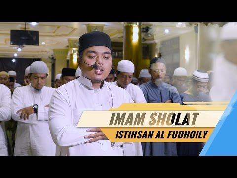 Imam Sholat Istihsan Al Fudhaily - Surat Al Fatihah & Surat Al Hujurat