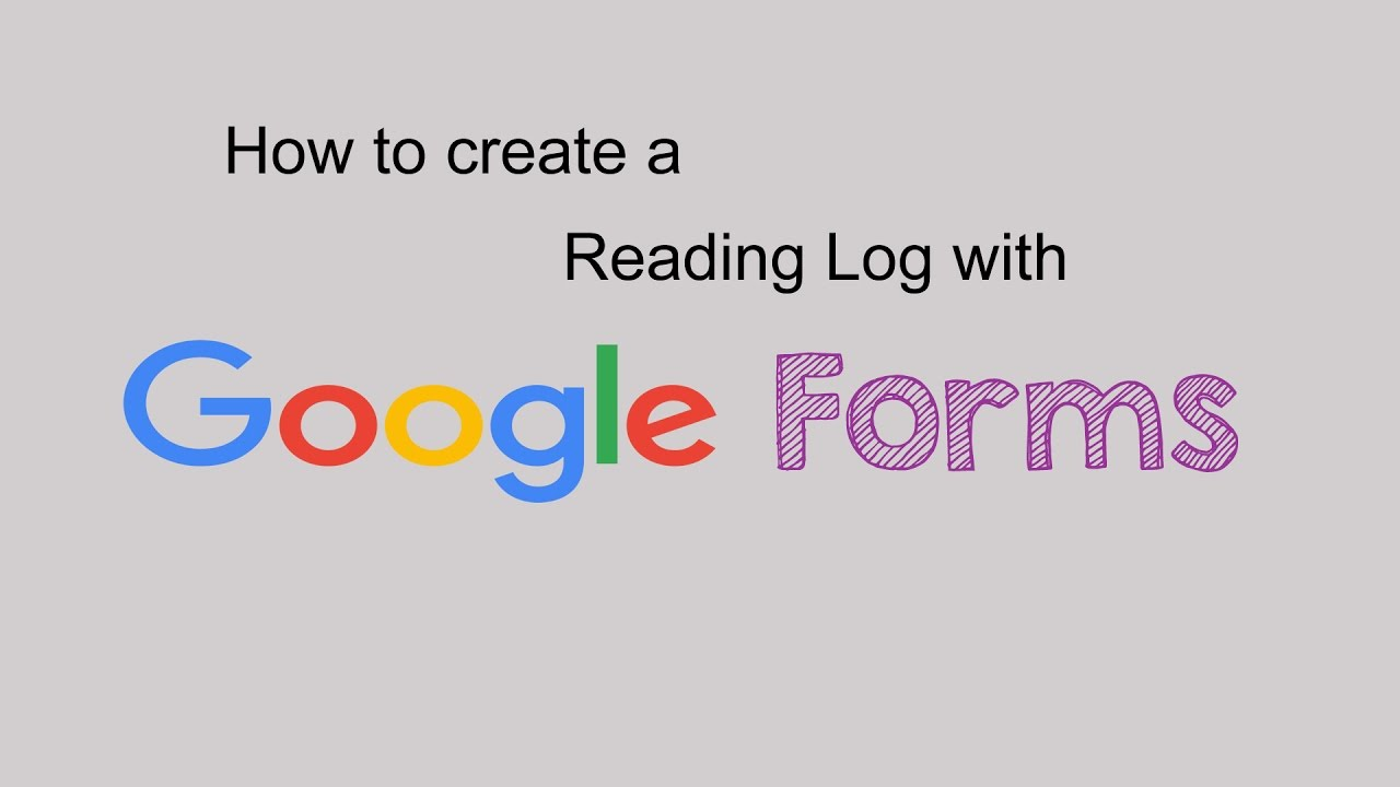 Create a Reading Log With Google Forms - YouTube
