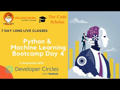 Python & Machine Learning Bootcamp   Day 4   College Baba & The Code Scholar   Must Watch