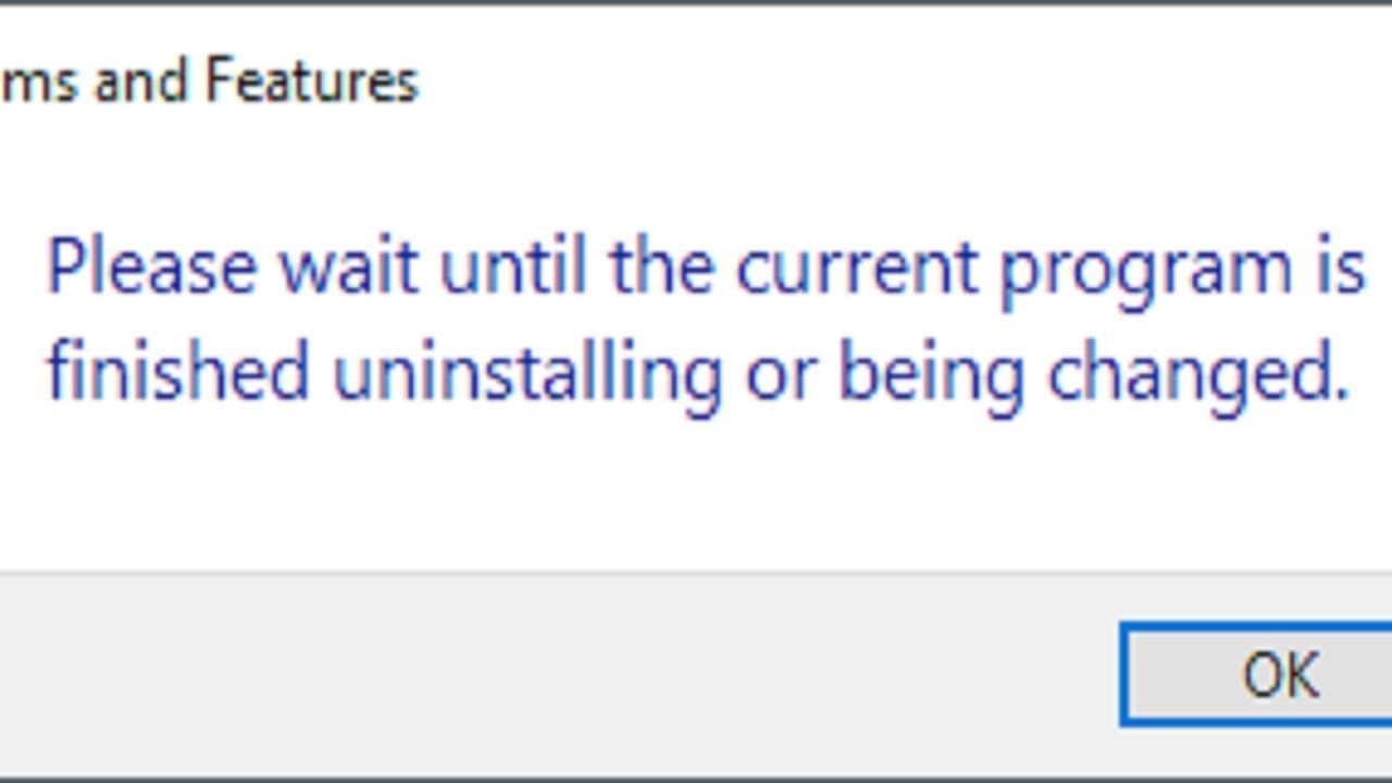 Fix: Please Wait Until Current Program is Finished Uninstalling or Being  Changed
