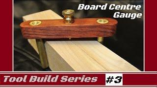 Homemade: Board centre gauge