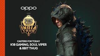 OPPO X PUBG MOBILE India Tour - Group C R1|D2 Casters : K18 | 8Bit Thug | Soul Viper