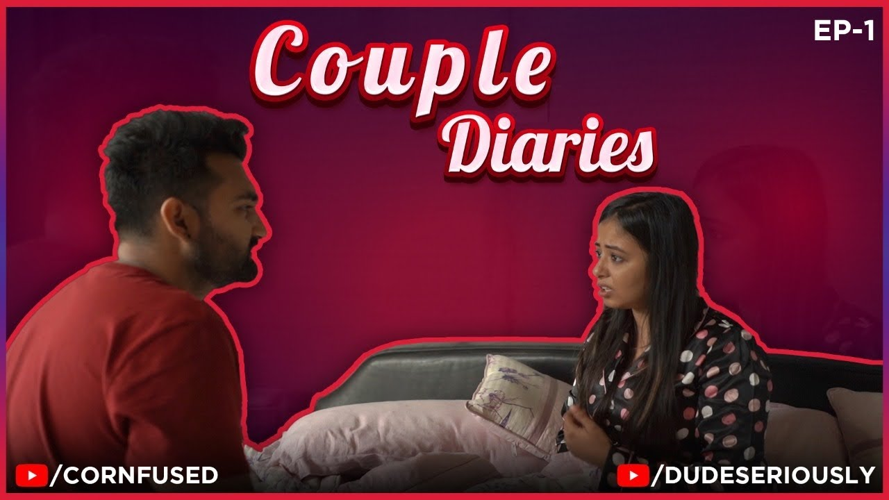 COUPLE DIARIES   EP 01   DUDE SERIOUSLY   CORNFUSED