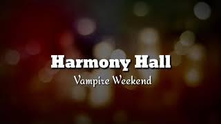 Harmony Hall by Vampire Weekend lyrics