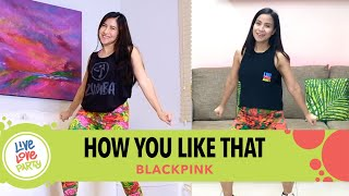 How You Like That by BlackPink | Live Love Party™ | Zumba® | Dance Fitness