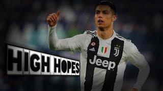 Cristiano Ronaldo - High Hopes I Goals & Skills
