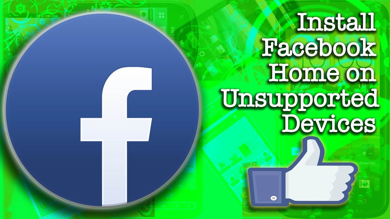 Install Facebook Home on Unsupported Devices