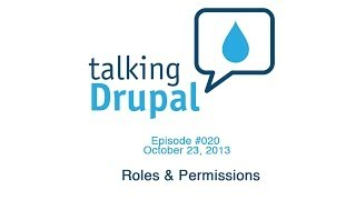 Talking Drupal #20 Roles and Permissions
