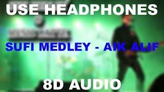 SUFI MEDLEY    AIK ALIF    Abdullah Qureshi    8D AUDIO    Use Headphones 🎧