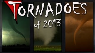 TORNADOES of 2013: Best, Worst, Biggest & Smallest