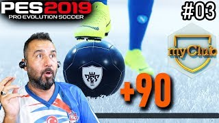 ONLINE 2 MAÇ VE +90 SİYAH TOP! | PES 2019 TANTUNİSPOR MYCLUB #03