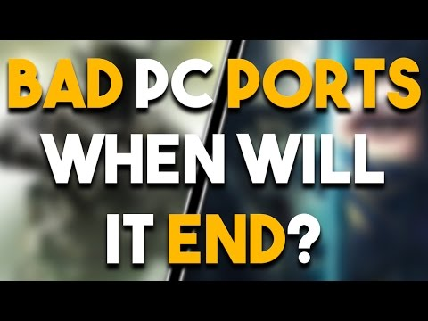 Bad PC Ports in 2016 - When Will it End?