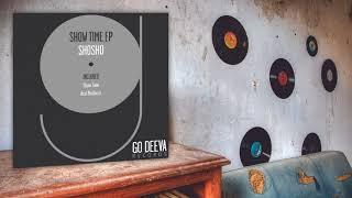 Shosho - Show Time (Original Mix)