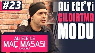 Ali Ece ile Maç Masası - 2. Sezon 23. Bölüm | Ali Ece'yi Çıldırtma Modu