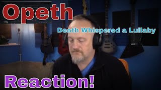 Opeth -  Death Whispered a Lullaby  (Reaction)