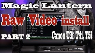 Magic Lantern RAW video install for Canon T4i T5i and T3i Part 2