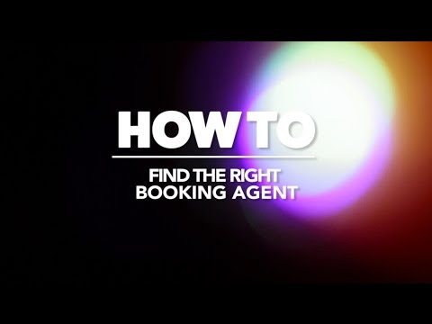 HOW TO: Find The Right Music Booking Agent