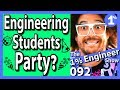 Do Engineering Students Party | Engineering Student Life