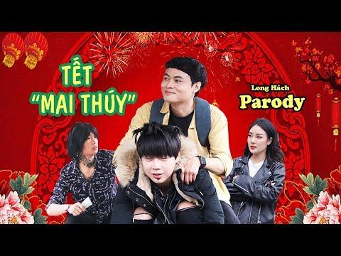 [Phim ca nhạc hài 2019] - TẾT MAI THUÝ -  LONG HÁCH PARODY