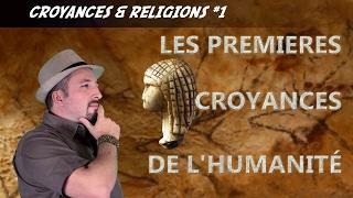 Les Premières Croyances de l'Humanité C&R #1