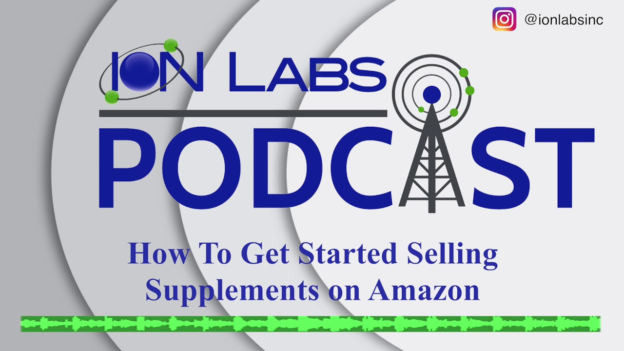 How To Get Started Selling Supplements on Amazon