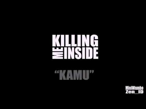Killing Me Inside - Kamu (Lyric Video)