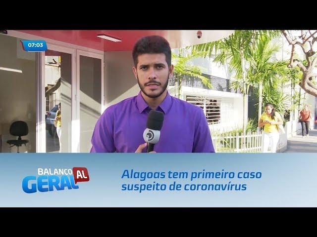 Alagoas tem primeiro caso suspeito de coronavírus