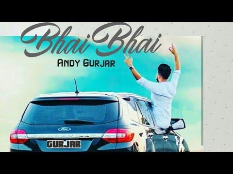 bhai-bhai-|-gurjar-song-2018-|-andy-gurjar-|-ft.-kd-gurjar-|-gurjar-songs-2018