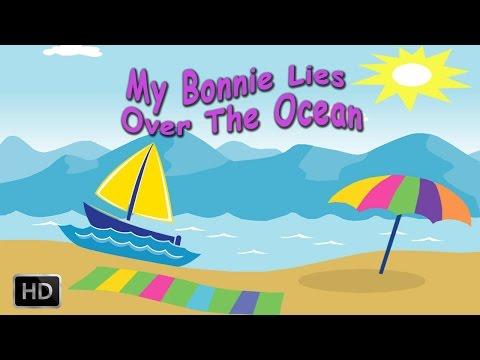 MY BONNIE LIES OVER THE OCEAN - Nursery Rhymes - Baby Songs - LULLABY VERSION