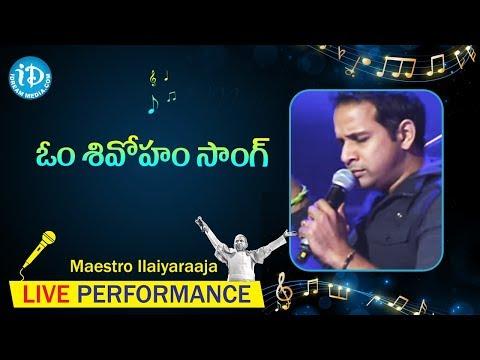 Om Shivoham Song - Maestro Ilaiyaraaja Music Concert 2013 - Telugu - California, USA