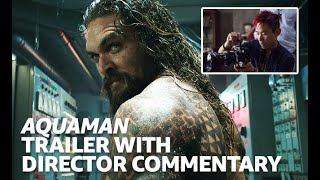 Aquaman (2018) Trailer With Director James Wan Commentary
