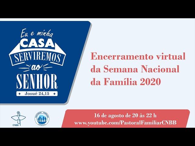 Encerramento da Semana Nacional da Família 2020