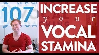 "Ep. 107 ""Increase Your Vocal Stamina"" - Voice Lessons To The World"