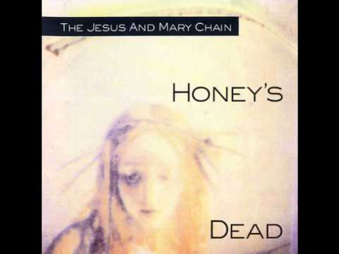 The Jesus and Mary chain - Honey's dead (Full Album)