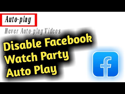 How To Disable Facebook Watch Party Auto Play