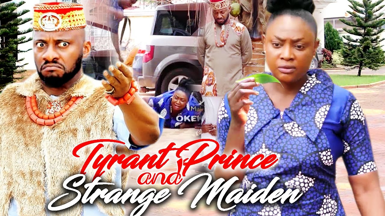 Download TYRANT PRINCE AND STRANGE MAIDEN ( Latest Nollywood movie Hit)- Yul Edochie/fredrick  Movies 2021
