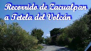 Recorrido de Zacualpan de Amilpas a Tetela del Volcán
