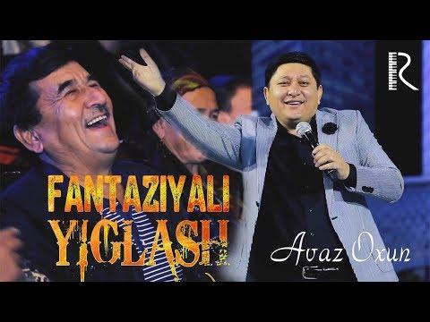 Avaz Oxun - Fantaziyali Yig'lash