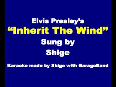 "Elvis Presley's ""Inherit The Wind"" sung by Shige (2009)"