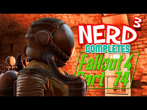 Nerd³ Completes... Fallout 4 - 74 - The Nuclear Option