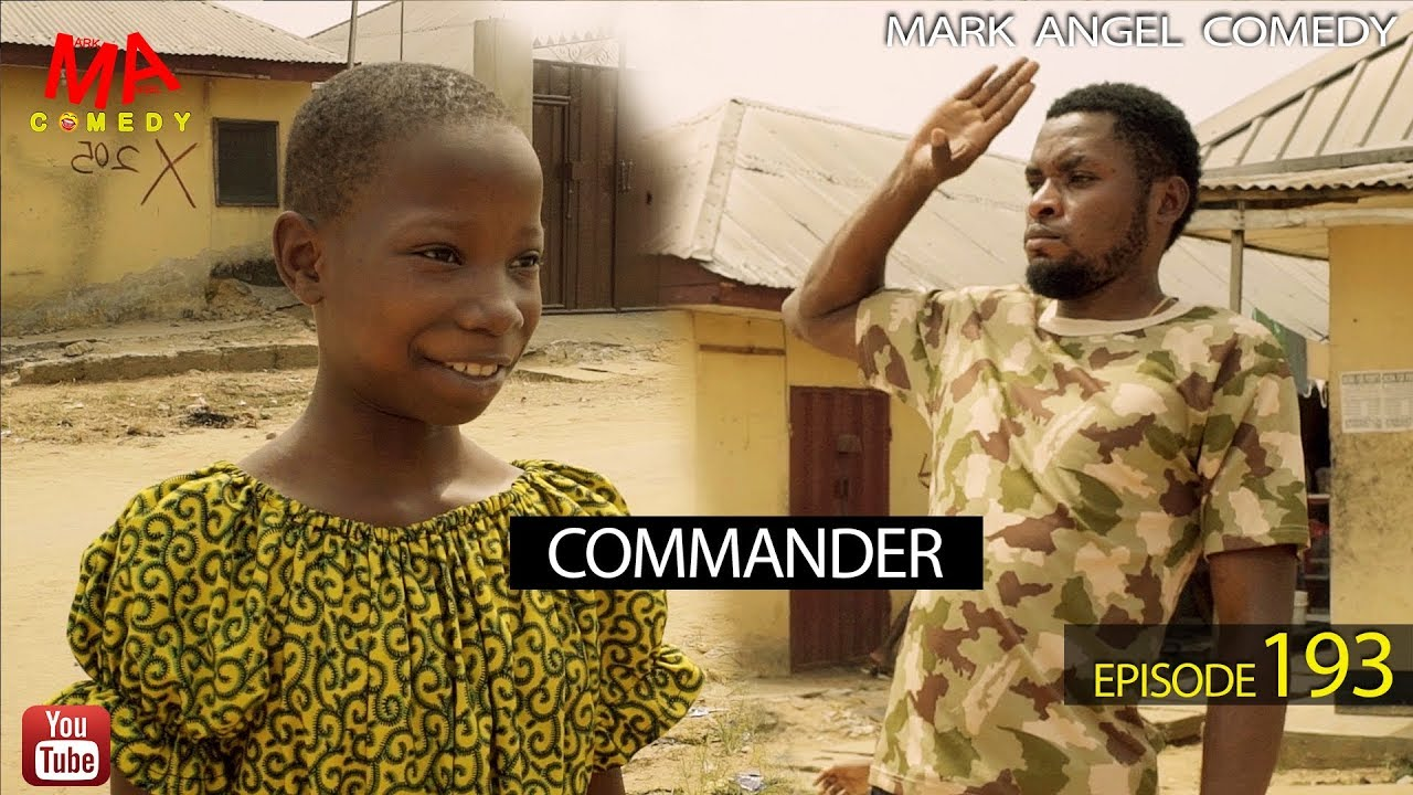 Image result for Watch COMMANDER (Mark Angel Comedy) (Episode 193)