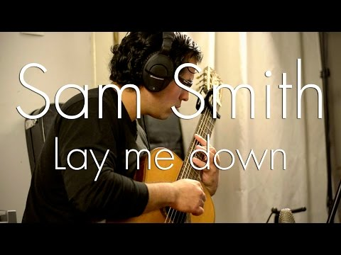 Lay Me Down - Sam Smith (fingerstyle guitar cover)