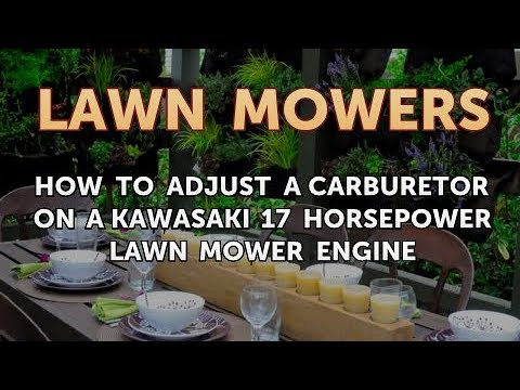 How To Adjust A Carburetor On A Kawasaki 17 Horsepower Lawn Mower Engine
