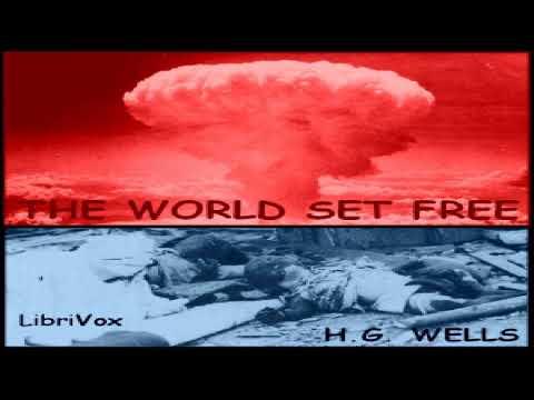 World Set Free (version 2) | H. G. Wells | Fantastic Fiction, General Fiction | Audio Book | 5/6