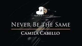 Camila Cabello - Never Be the Same - Piano Karaoke / Sing Along / Cover with Lyrics