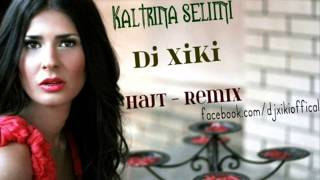 Download Dj XiKi feat. Kaltrina Selimi - Hajt ( Remix ) MP3 song and Music Video