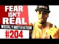 Fear Isn't Real: Weekly Motivation #204 | Dre Baldwin