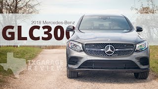 That Benz Life – Driving the 2018 Mercedes-Benz GLC 300 Coupe 4MATIC